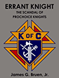 Errant Knight: The Scandal of Prochoice Knights