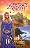The Shadow Queen, Bertrice Small, 0373773684