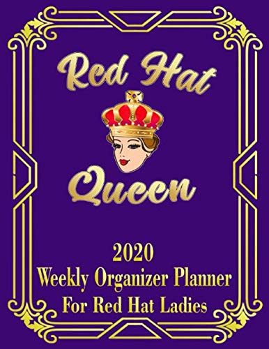 Red Hat Queen: 2020 Weekly Organizer Planner for Red Hat Ladies (Red Hat Ladies Weekly Planner) by Red Hat Sisters Gifts