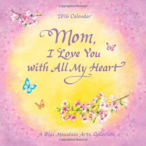 2016 Calendar  Mom  I Love You With All My Heart