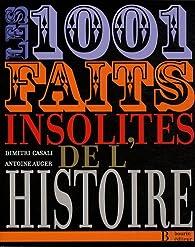 Les 1001 faits insolites de l'histoire par Antoine Auger