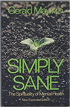 Book Simply Sane: The Spirituality of Mental Health by Gerald May (1993-08-02)