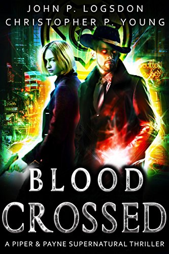 Blood Crossed: A Piper & Payne Supernatural Thriller (Netherworld Paranormal Police Department Book 1)