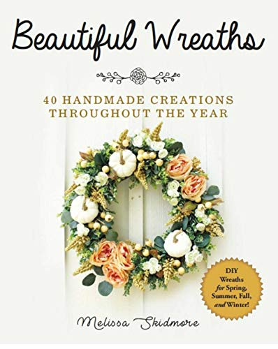 Beautiful Holiday Wreath - Beautiful Wreaths: 40 Handmade Creations throughout the Year