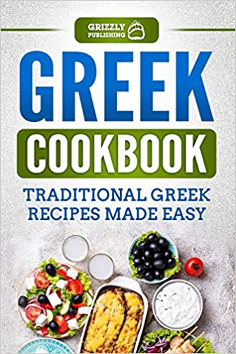 Greek Cookbook Traditional Greek Recipes Made Easy Publishing Grizzly 9781729051498 Amazon Com Books
