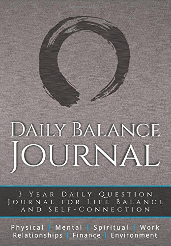 Daily Balance Journal: 3 Year Daily Journal for Life Balance and Self-Connection by BeachPath Press, LLC