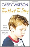 Too Hurt to Stay, Casey Watson, 0007436629