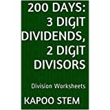 200 Division Worksheets with 3-Digit Dividends, 2-Digit Divisors: Math Practice Workbook (200 Days Math Division Series 7)