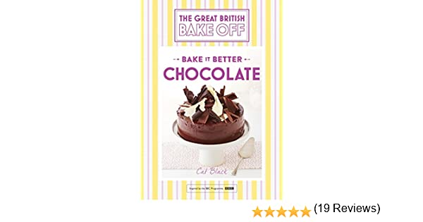 Great British Bake Off – Bake it Better (No.6): Chocolate (English ...