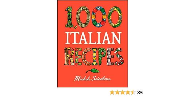 1 000 Italian Recipes 1 000 Recipes Scicolone Michele 0785555109605 Amazon Com Books