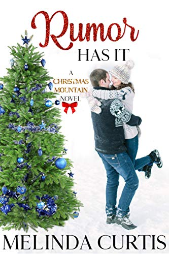 (Rumor Has It (Christmas Mountain Clean Romance Series Book)