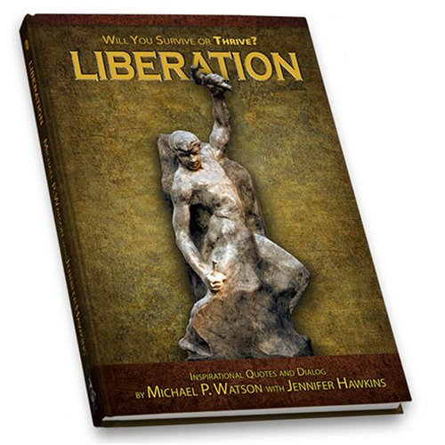 Liberation Will You Survive Or Thrive Michael P Watson Jennifer