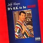 It's O.K. to Be Right | Jeff Wayne