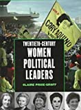 Twentieth-Century Women Political Leaders (Global Profiles Series)