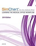 SimChart for the Medical Office: Learning the Medical Office Workflow - 2019 Edition