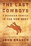 The Last Cowboys: An Pioneer Family in the New West: more info
