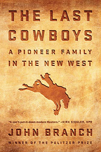 The Last Cowboys: An Pioneer Family in the New ()