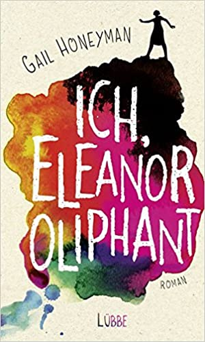 https://www.amazon.de/Ich-Eleanor-Oliphant-Gail-Honeyman/dp/3431039782/ref=sr_1_1?s=books&ie=UTF8&qid=1500478727&sr=1-1&keywords=ich+eleanor+oliphant