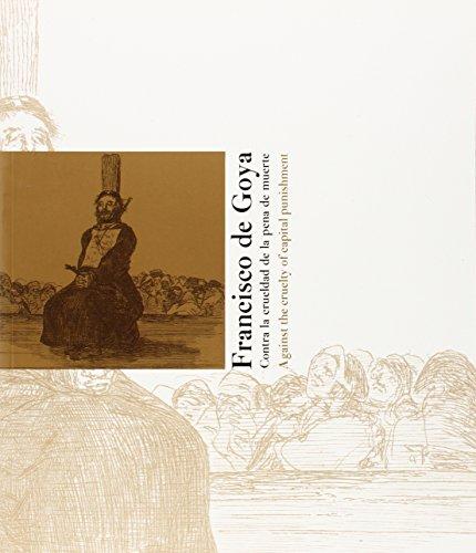 Descargar Libro Francisco De Goya. Contra La Crueldad De La Pena De Muerte Juan Bordes Caballero