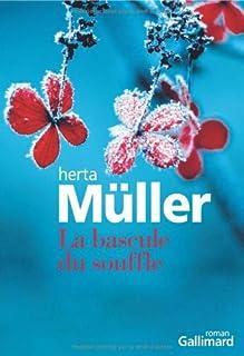 La bascule du souffle : roman, Müller, Herta