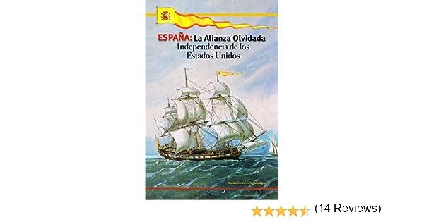ESPAÑA: La Alianza Olvidada: Independencia de los Estados Unidos eBook: Gutiérrez-Steinkamp, Martha: Amazon.es: Tienda Kindle