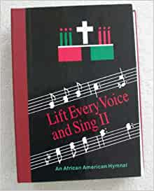 Lift Every Voice and Sing II: an African American hymnal