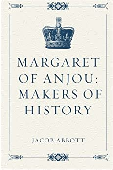 Book Margaret of Anjou: Makers of History