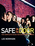 Safe on the Door: The Complete Guide for Door Supervisors by Lee Morrison (2006-02-24)