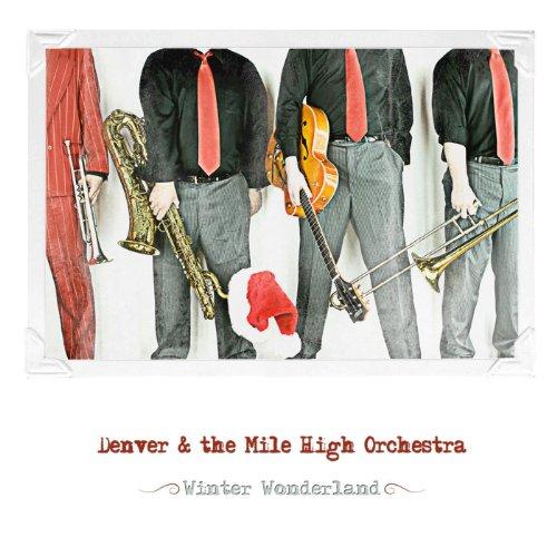 Denver Orchestra: Winter Wonderland By Denver And The Mile High Orchestra On