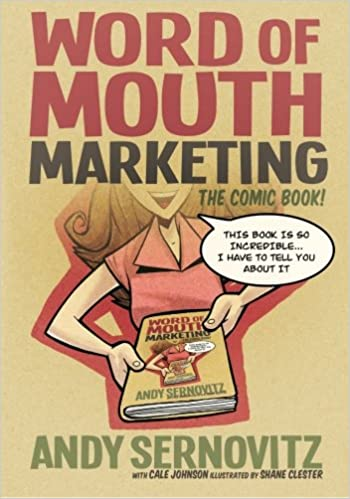 Word of mouth marketing the comic book andy sernovitz shane clester cale johnson 9780983429029 amazon com books
