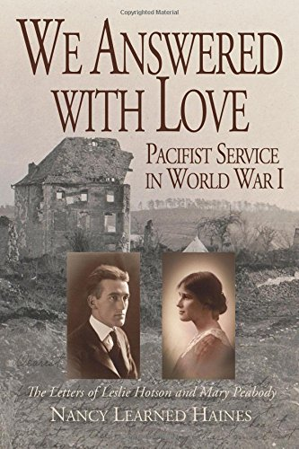 Download We Answered With Love: Pacifist Service in World War I pdf epub