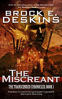 The Miscreant (The Transcended Chronicles Book 1) by [Deskins, Brock]
