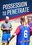 Possession to Penetrate