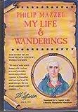 Philip Mazzei : My Life and Wanderings, Filippo Mazzei, 0916322041