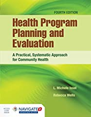 Selected by Doody's Review Services as one of Doody's Core Titles in Public Health, Health Program Planning and Evaluation, Fourth Edition carefully walks the reader through the process for developing, implementing, and evaluating successful ...