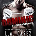 Dominic: A Slater Brothers Novel Audiobook by L. A. Casey Narrated by Mia Ahern