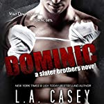 Dominic: A Slater Brothers Novel | L. A. Casey