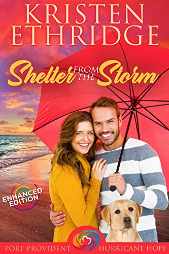 Shelter from the Storm Enhanced Edition (Port Provident: Hurricane Hope Book 2)