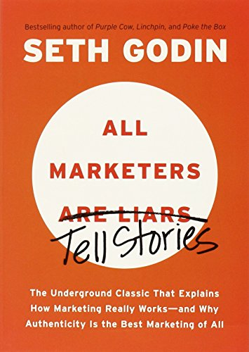 All-Marketers-are-Liars-The-Underground-Classic-That-Explains-How-Marketing-Really-Works-and-Why-Authenticity-Is-the-Best-Marketing-of-All