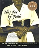 This Far by Faith, Juan Williams and Quinton Dixie, 0060934247