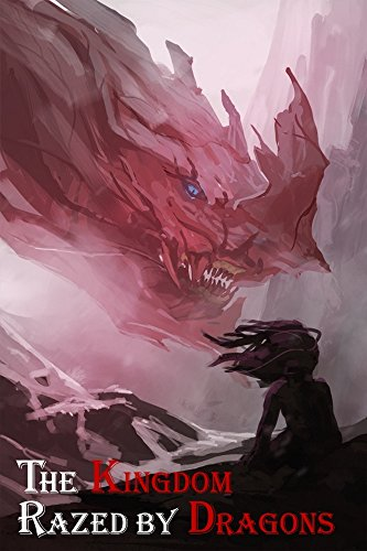 The Kingdom Razed by Dragons (The Blue Mage Raised by Dragons Book 2) cover
