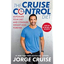 The Cruise Control Diet: Automate Your Diet and Conquer Weight Loss Forever