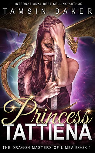 A royal hero. A butt kicking heroine. And a dragon to bind them all together. Princess Tattiena: Fantasy romance (The Dragon Masters of Limea Book 1) by Tamsin Baker.