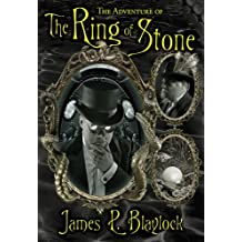 The Adventure of the Ring of Stones (Langdon St. Ives Adventures)