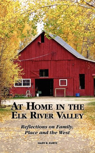 Download At Home in the Elk River Valley: Reflections on family, place and the west pdf