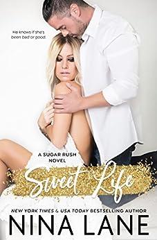 Sweet Life (Sugar Rush) by [Lane, Nina]