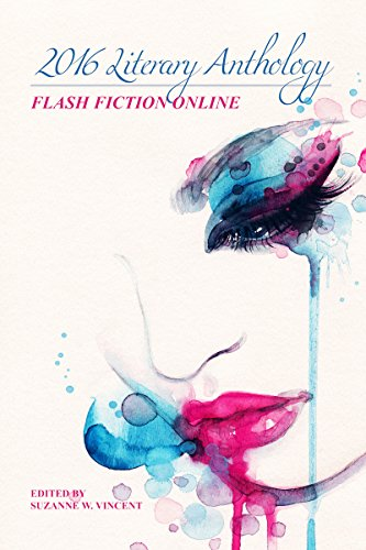 Whistle Fiction Online 2016 Anthology Volume IV: Literary