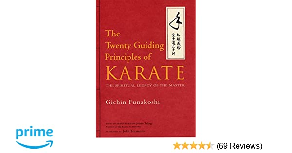 the twenty guiding principles of karate the spiritual legacy of the master