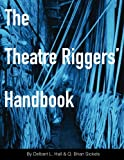 img - for The Theatre Riggers' Handbook book / textbook / text book
