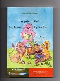 Les Animots Rigolos - Les Animaux Rigolent Haut 1ère partie : les Sons Voyelles par Marie-Pierre Ianiro